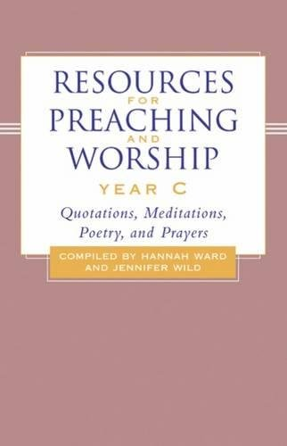 Resources for Preaching and Worship Year C